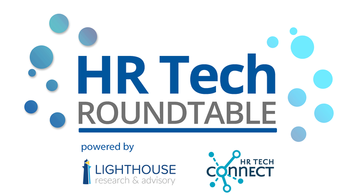 HR Tech Roundtable - powered by Lighthouse Research & Advisory and HR Tech Connect Summit